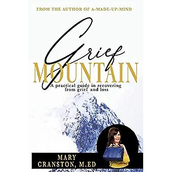 Grief Mountain by Cranston & Mary