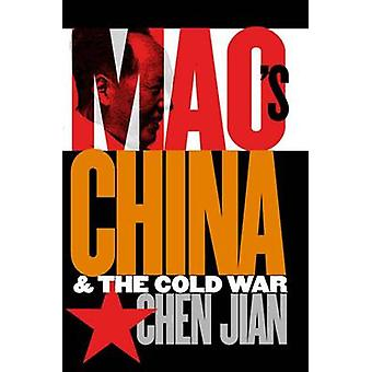 Maos China and the Cold War by Chen & Jian