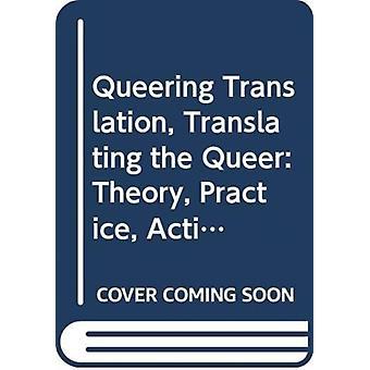 Käännös, joka kääntää queer-teoria käytännön aktivismin muokkaamalla Brian James Baer & muokkaaja Klaus Kaindl