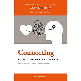 Connecting with Young People in Trouble by Andi Brierley