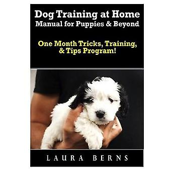 Dog Training at Home Manual for Puppies & Beyond - One Month Trick