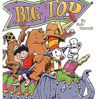 Big Top by Rob Harrell - 9780740750045 Book