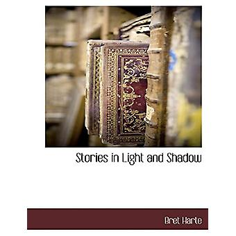 Stories in Light and Shadow by Bret Harte - 9781117894003 Book
