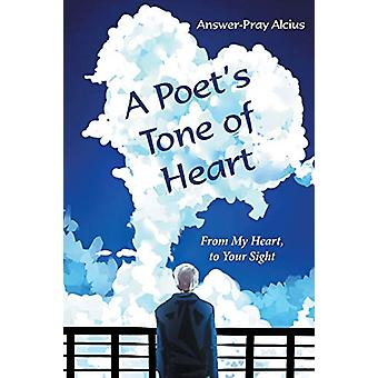 A Poet's Tone of Heart - From My Heart - to Your Sight by Answer-Pray