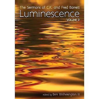 Luminescence - Volume 2 by C K Barrett - 9781532616655 Book