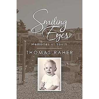 Smiling Eyes - Memories of Youth by Thomas Raher - 9781684706785 Book