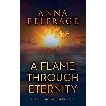 A Flame Through Eternity by Anna Belfrage - 9781838593759 Book
