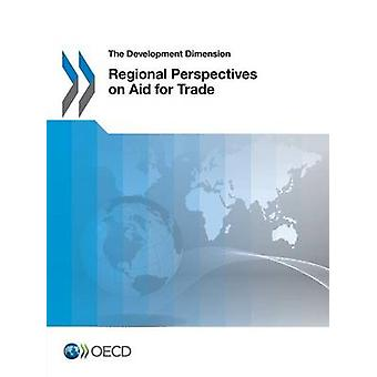 Regional Perspectives on Aid for Trade by Organisation for Economic C