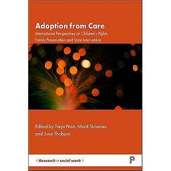 Adoption from Care International Perspectives on Childrens Rights Family Preservation and State Intervention Research in Social Work