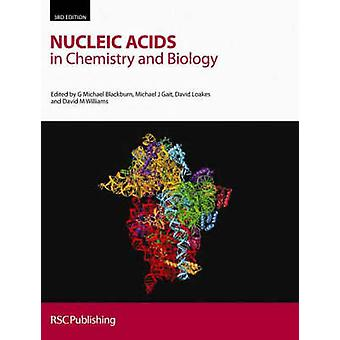 Nucleic Acids in Chemistry and Biology by Contributions by Martin Egli & Contributions by Andy Flavell & Contributions by Anna Marie Pyle & Contributions by W David Wilson & Contributions by S Ihtshamul Haq & Contributions by Ben Luisi & Cont