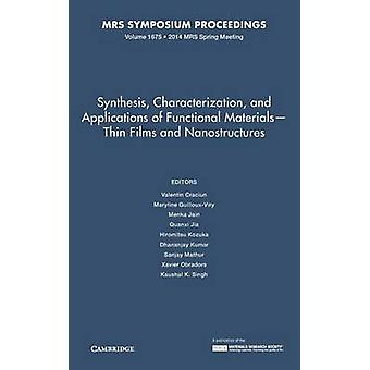 Synthesis Characterization and Applications of Functional Materials  Thin Films and Nanostructures Volume 1675 by Edited by Valentin Craciun & Edited by Maryline Guilloux Viry & Edited by Menka Jain & Edited by Quanxi Jia & Edited by Hiromitsu Kozuka & Edited by Dhananjay Kumar & Edited by Sanjay Mathur & Edited