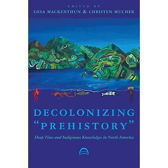 Dekolonisatie prehistorie door bewerkt door Gesa Mackenthun & bewerkt door Christen Mucher