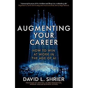 Je carrière uitbreiden Hoe te winnen op het werk in het tijdperk van AI