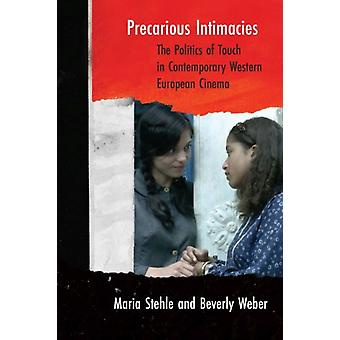 Precarious Intimacies by Maria StehleBeverly Weber