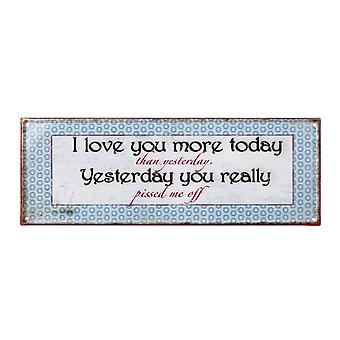 I Love You More Today Metal Plaque By Heaven Sends