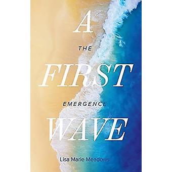 A First Wave by Lisa Marie Meadows
