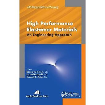 High Performance Elastomer Materials An Engineering Approach AAP Research Notes on Chemistry