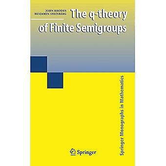 The Q-theory of Finite Semigroups (Springer Monographs in Mathematics)