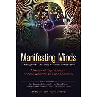 Manifesting Minds A Review of Psychedelics in Science Medicine Sex and Spirituality