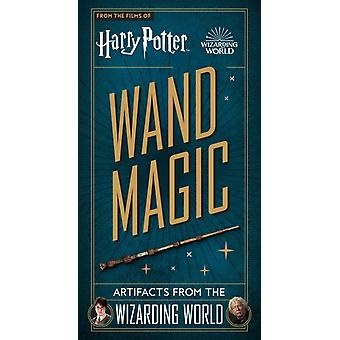 Harry Potter Wand Magic  Artifacts from the Wizarding World by Monique Peterson