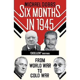 Sei mesi nel 1945 da Michael Dobbs