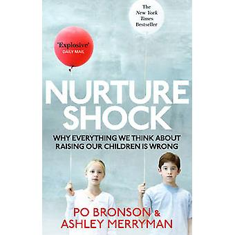 Nurtureshock - Why Everything We Thought About Children is Wrong by Po