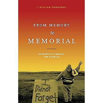 De la mémoire au Memorial - Shanksville - Amérique - et vol 93 par J W
