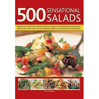 500 sensationnels salades - recettes pour tous les types de salade de Deliciou