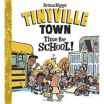 Czas do szkoły! (W książce Tinyville miasta) przez Brian Biggs - 97814197256