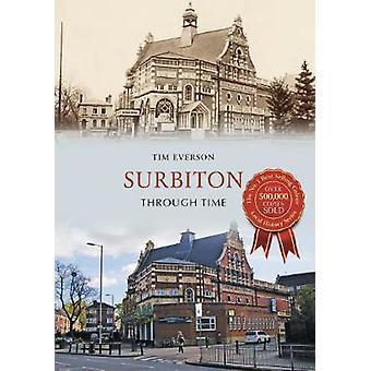 Surbiton Through Time by Tim Everson - 9781445668383 Book