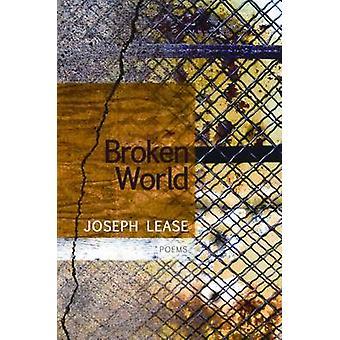 Broken World by Joseph Lease - 9781566891981 Book