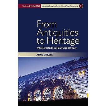 Från antikviteter till arv - transformationer av kulturella minne av A