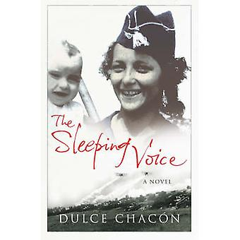 The Sleeping Voice by Dulce Chacon - Nick Caistor - 9781843432098 Book