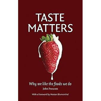 Questions de goût - pourquoi nous aimons les aliments que nous faisons par John Prescott - 9781861