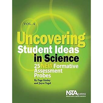 Uncovering Student Ideas in Science - 25 New Formative Assessment Prob