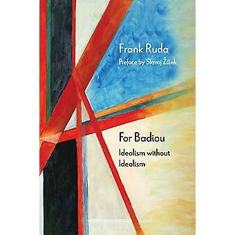 Para Badiou - idealismo sin idealismo por Frank Ruda - Slavoj Zizek-