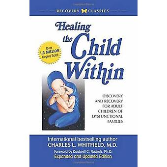 Healing the Child within - Discovery and Recovery for Adult Children o
