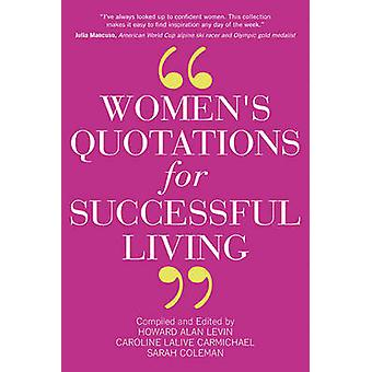Women's Quotations for Successful Living by Sarah Coleman - Caroline