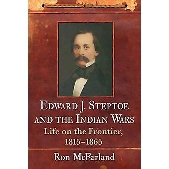 إدوارد ج. ستيبتو والحروب الهندية-الحياة على الحدود-1815-18