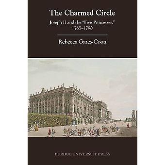Charmed cirkeln - Joseph II och 'Fem prinsessor-' 1765-1790 b