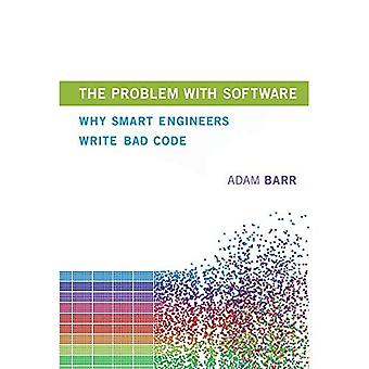 Het probleem met Software: Waarom slimme ingenieurs schrijven slechte Code (het probleem met Software)