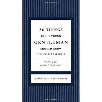 50 cose ogni giovane gentiluomo dovrebbe sapere: cosa fare, quando farlo & perché (Gentlemanners)