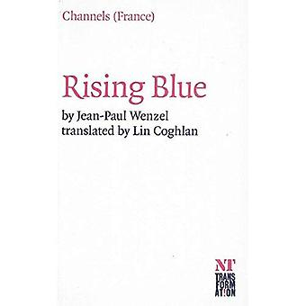 Rising Blue: (Faire Bleu)