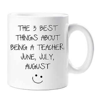Die 3 besten Sachen über sein Lehrer sind Juni Juli August Becher