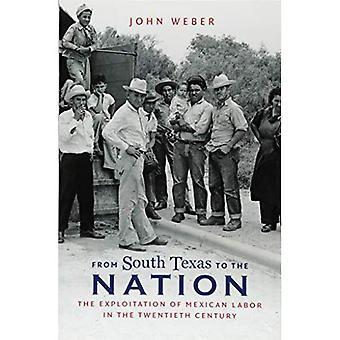 Du Sud du Texas à la Nation: l'Exploitation du travail mexicain au XXe siècle (la série de David J. Weber dans la nouvelle histoire de Borderlands)