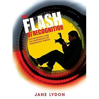 Le Flash de reconnaissance - Photography and the Emergence of Indigenous