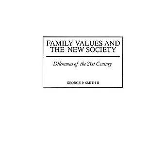 Familieverdier og den nye samfunn dilemmaer av det 21 ved Smith & George