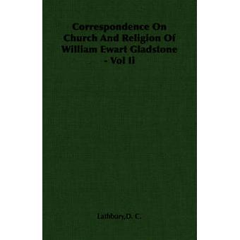 Correspondentie over kerk en religie van William Ewart Gladstone Vol Ii door Lathbury & D.-C.