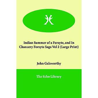 Indian Summer av en Forsyte og i Chancery Forsyte Saga Vol 2 av Galsworthy & John & Sir