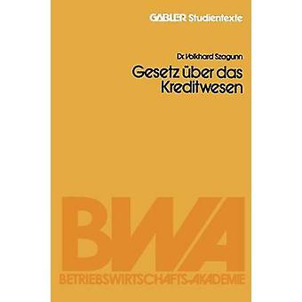 Gesetz Uber Das Kreditwesen by Szagunn & Volkhard